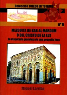 Portada de Mezquita De Bab Al Mardum O Del Cristo De La Luz