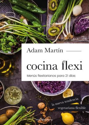 Portada de Cocina Flexi: Menus Flexitarianos Para 21 Dias