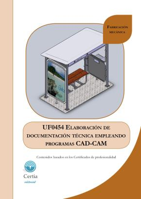 Portada de Uf0454  Elaboracion De Documentacion Tecnica, Empleando Programas Cad-cam Para Fabricacion Mecanica (i.b.d.)