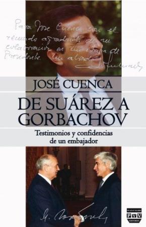 Portada de De Suarez A Gorbachov. Testimonios Y Confidencias De Un Embajador