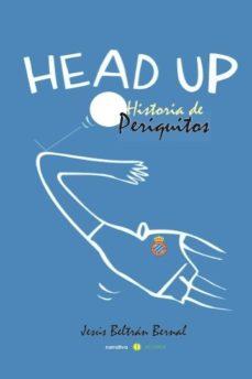 Portada de Head Up: Historia De Periquitos