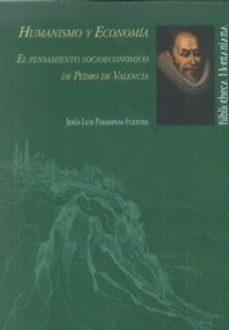 Portada de Humanismo Y Economia: El Pensamiento Socioeconomico De Pedro De Valencia