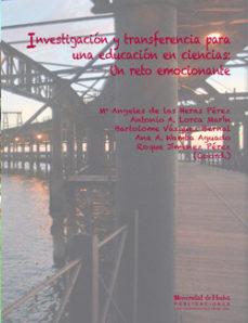 Portada de Investigacion Y Transferencia Para Una Educacion En Ciencias: Un Reto Emocionante