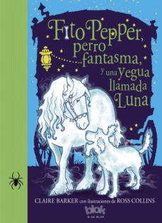 Portada de Fito Pepper, Perro Fantasma Y Una Yegua Llamada Luna