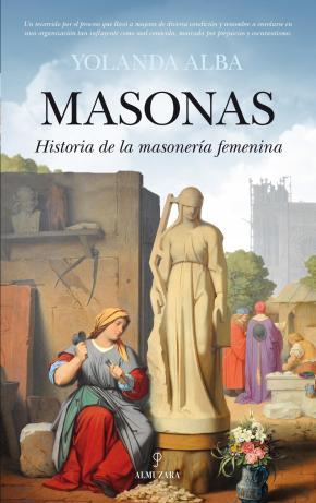 Portada de Masonas. Historia De La Masoneria Femenina