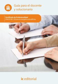 Portada de (i.b.d.) Eficiencia Energetica De Edificios. Enac0108 – Guia Para El Docente Y Solucionarios