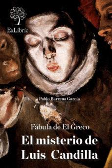 Portada de Fabula De El Greco. El Misterio De Luis Candilla