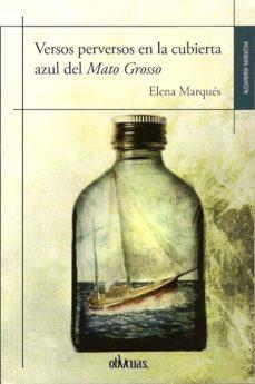 Portada de Versos Perversos En La Cubierta Azul Del Mato Grosso