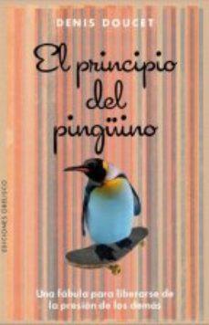 Portada de El Principio Del Pinguino: Una Fabula Para Liberarse De La Presion