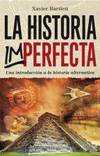 Portada de La Historia Imperfecta: Una Introduccion A La Historia Alternativa