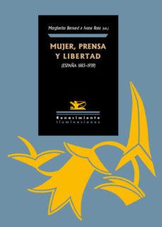Portada de Mujer. Prensa Y Libertad (españa 1890-1939)