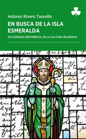 Portada de En Busca De La Isla Esmeralda: Diccionario Sentimental De La Cultura Irlandesa