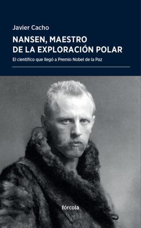 Portada de Nansen, Maestro De La Exploracion Polar: El Cientifico Que Llego A Premio Nobel De La Paz