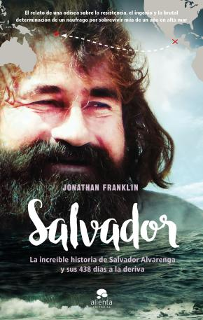 Portada de Salvador: La Increible Historia De Salvador Alvarenga Y Sus 438 Dias A La Deriva