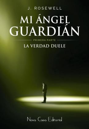 Portada de La Verdad Duele (primera Parte Mi Angel Guardian)