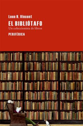 Portada de El Bibliotafo: Un Coleccionista De Libros