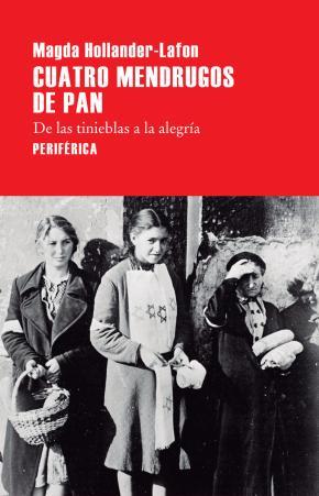 Portada de Cuatro Mendrugos De Pan: De Las Tinieblas A La Alegria