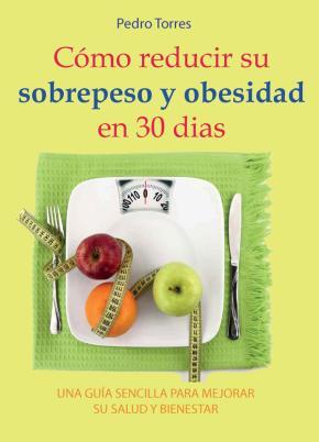 Portada de Como Reducir Su Sobrepeso Y Obesidad En 30 Dias: Una Guia Sencilla Para Mejorar Su Salud Y Bienestar