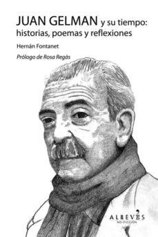 Portada de Juan Gelman Y Su Tiempo: Historias, Poemas Y Reflexiones