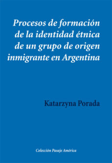 Portada de Procesos De Formacion De La Identidad Etnica De Un Grupo De Orige N Inmigrante En Argentina
