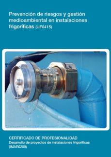 Portada de Uf0415 Prevencion De Riesgos Y Gestion Medioambiental En Instalac Iones Frigorificas