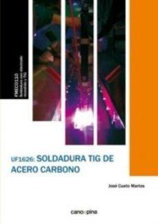Portada de Uf1626 Soldadura Tig De Acero Carbono