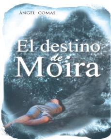 Portada de (i.b.d.) El Destino De Moira