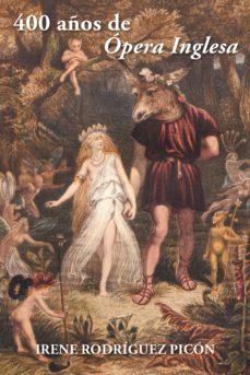 Portada de (i.b.d.) 400 Años De Opera Inglesa
