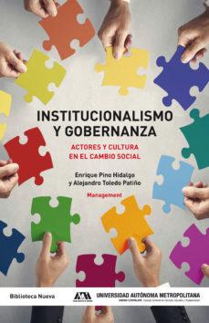 Portada de Institucionalismo Y Gobernanza: Actores Y Cultura En El Cambio Social