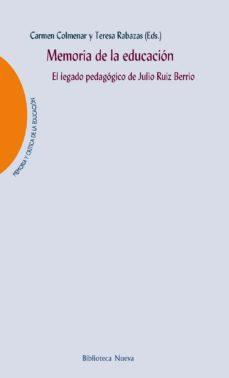 Portada de Memoria De La Educacion: El Legado Pedagogico De Julio Ruiz Berrio