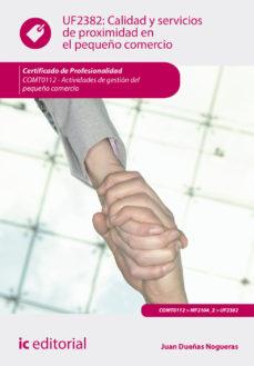 Portada de (i.b.d.) Calidad Y Servicios De Proximidad En El Pequeño Comercio. Comt0112 – Actividades De Gestion Del Pequeño Comercio