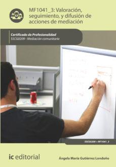Portada de (i.b.d.) Valoracion, Seguimiento, Y Difusion De Acciones De Mediacion. Sscg0209 – Mediacion Comunitaria