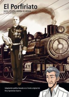 Portada de El Porfiriato: Nueva Historia Minima De Mexico
