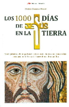 Portada de Los 1000 Dias De Jesus En La Tierra