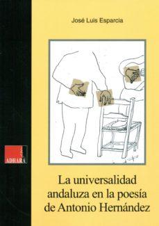 Portada de La Universalidad Andaluza En La Poesia De Antonio Hernandez