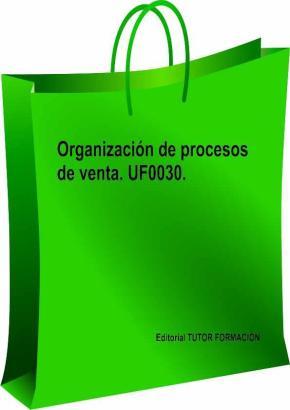 Portada de Uf0030 Organizacion De Procesos De Venta