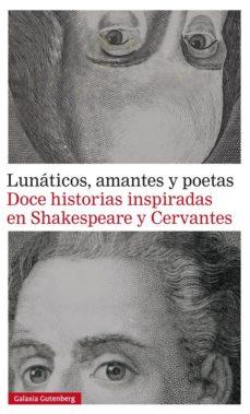 Portada de Lunaticos, Amantes Y Poetas