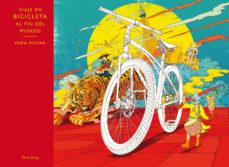 Portada de Viaje En Bicicleta Al Fin Del Mundo: Para Pintar