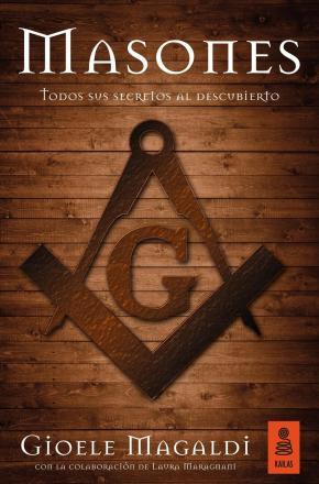Portada de Masones: Todos Sus Secretos Al Descubierto
