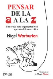 Portada de Pensar De La A A La Z: Una Ayuda Para Argumentar Bien Y Pensar De Forma Critica, Ulitizando Ejemplos Ingeniosos Y Actuales