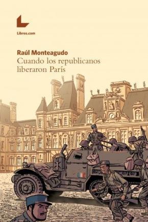 Portada de Cuando Los Republicanos Liberaron Paris