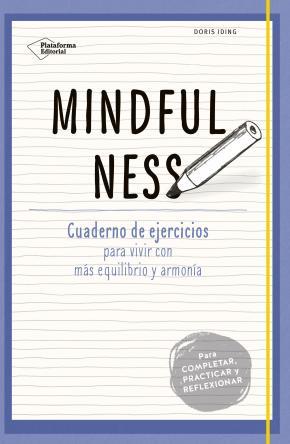 Portada de Mindfulness: Cuaderno De Ejercicios Para Vivir Con Mas Equilibrio Y Armonia