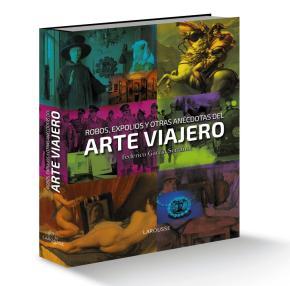 Portada de Robos, Expolios Y Otras Anecdotas Del Arte Viajero