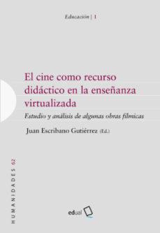 Portada de El Cine Como Recurso Didactico En La Enseñanza Virtualizada: Estudio Y Analisis De Algunas Obras Filmicas