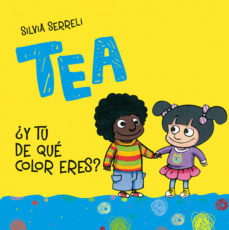 Portada de Tea ¿y Tu De Que Color Eres?