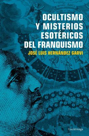 Portada de Ocultismo Y Misterios Esotericos Del Franquismo