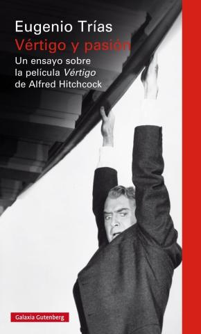 Portada de Vertigo Y Pasion: Un Ensayo Sobre La Pelicula Vertigo De Alfred Hitchcock