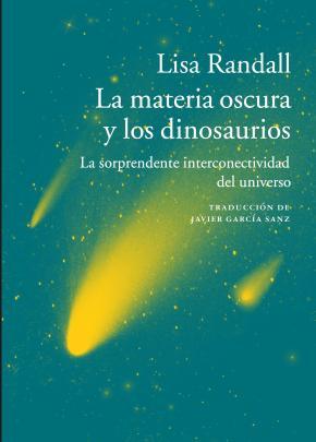 Portada de La Materia Oscura Y Los Dinosaurios