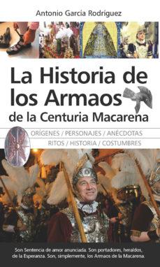 Portada de Historia De Los Armaos De La Centuria Macarena