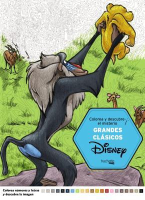 Portada de Grandes Clasicos Disney: Colorea Y Descubre El Misterio